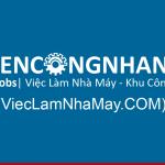 Tuyển dụng công nhân, việc làm khu công nghiệp, nhà máy – tuyencongnhan.vn
