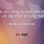 iLovePDF | – Công cụ chỉnh sửa PDF trực tuyến cho những người yêu PDF