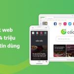 Trình duyệt Cốc Cốc – Lướt web theo phong cách Việt